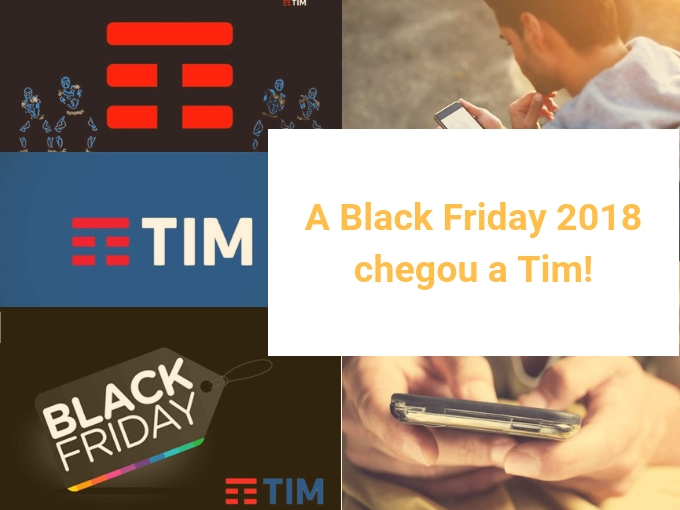 A Black Friday 2018 chegou a Tim!